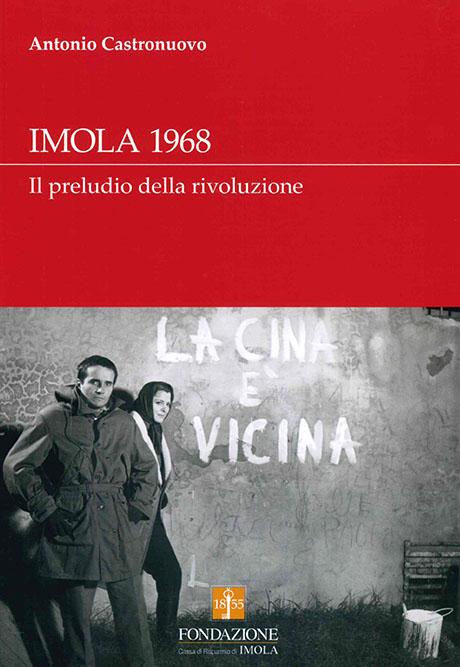 IMOLA 1968. IL PRELUDIO DELLA RIVOLUZIONE